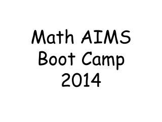Math AIMS Boot Camp 2014