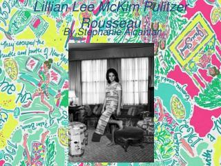 Lillian Lee  McKim  Pulitzer Rousseau
