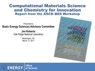 Computational Materials Science and Chemistry for Innovation Report from the ASCR–BES Workshop