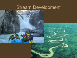 Stream Development