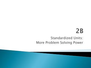 Standardized Units:  More Problem Solving Power