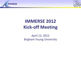 IMMERSE 2012 Kick-off Meeting