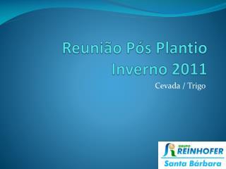 Reunião Pós Plantio Inverno 2011