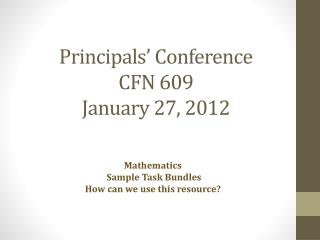 Principals' Conference  CFN 609 January 27, 2012