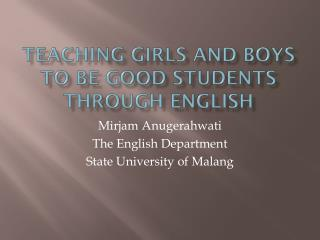 TEACHING GIRLS AND BOYS TO BE GOOD STUDENTS THROUGH ENGLISH
