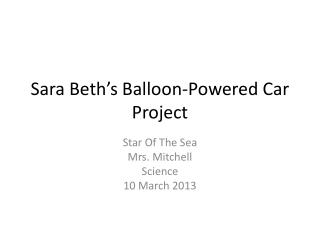 Sara Beth's Balloon-Powered Car Project