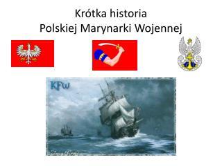 Krótka historia Polskiej Marynarki Wojennej