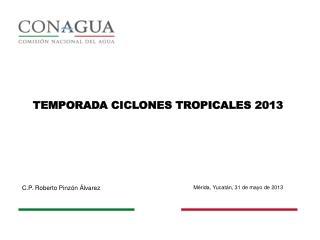 TEMPORADA CICLONES TROPICALES 2013