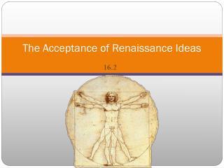 The Acceptance of Renaissance Ideas