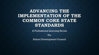 Advancing the Implementation of the Common Core State Standards