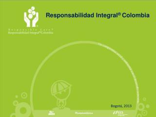 Responsabilidad Integral ®  Colombia
