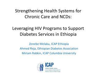 Zenebe Melaku , ICAP Ethiopia Ahmed  Reja , Ethiopian Diabetes Association