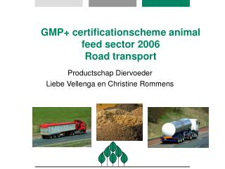 GMP certificationscheme animal feed sector 2006 Road transport