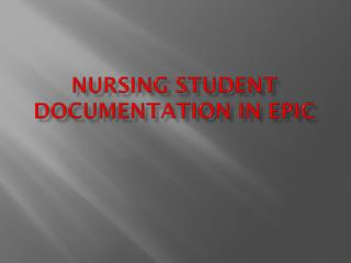 Nursing student documentation in epic