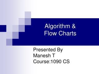 Algorithm &  Flow Charts