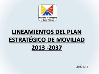 LINEAMIENTOS DEL PLAN ESTRATÉGICO DE MOVILIAD 2013 -2037