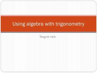Using  algebra with trigonometry