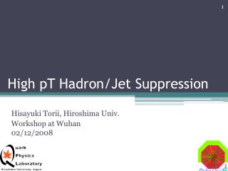 High  pT Hadron /Jet Suppression