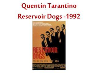 Quentin Tarantino Reservoir Dogs -1992