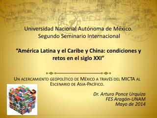 Un acercamiento geopolítico de México a través del MICTA al Escenario de Asia- Pacífico .