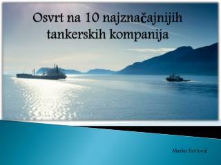 Osvrt na 10 najznačajnijih tankerskih kompanija