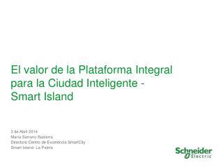 El valor de  la Plataforma  Integral  para la  Ciudad  Inteligente - Smart Island