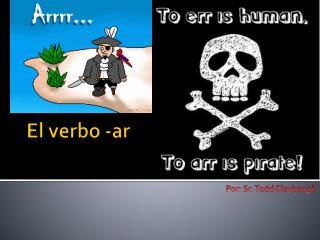 El  verbo  - ar