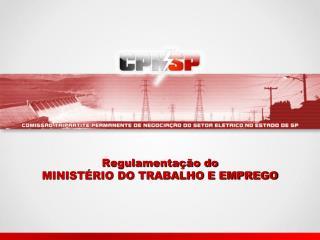 Regulamentação do MINISTÉRIO DO TRABALHO E EMPREGO