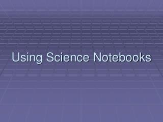 Using Science Notebooks