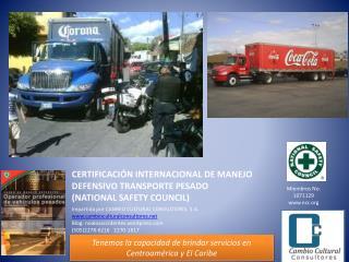 CERTIFICACIÓN INTERNACIONAL DE MANEJO DEFENSIVO TRANSPORTE PESADO (NATIONAL SAFETY COUNCIL)