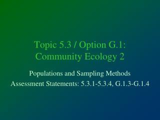 Topic 5.3 / Option G.1: Community Ecology 2