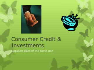 Consumer Credit & Investments