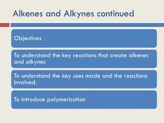 Alkenes and Alkynes continued