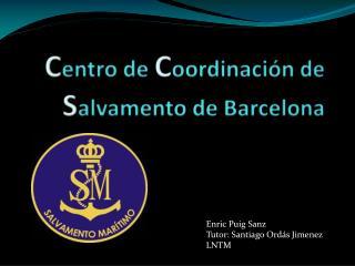C entro de  C oordinación de  S alvamento de Barcelona