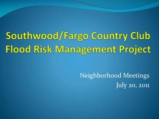 Southwood /Fargo Country Club Flood Risk Management Project