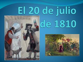 El 20 de julio de 1810