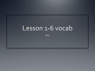 Lesson 1-6 vocab