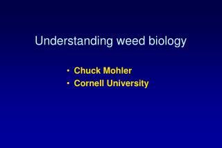 Understanding weed biology