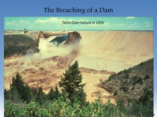 The Breaching of a Dam