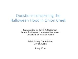 Questions concerning the  Halloween Flood in Onion Creek
