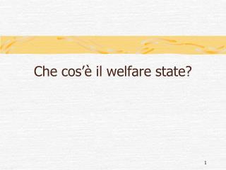 Che cos'è il welfare state?