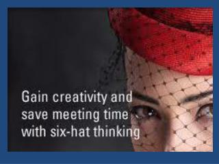 Six Hats was created as a business model for problem solving.