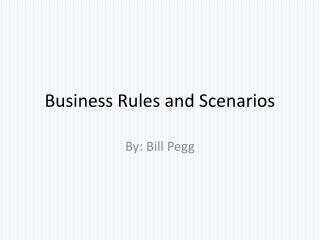 Business Rules and Scenarios
