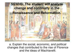 SSWH9: The student will analyze change and continuity in the Renaissance and Reformation.