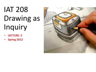 IAT 208   Drawing as Inquiry