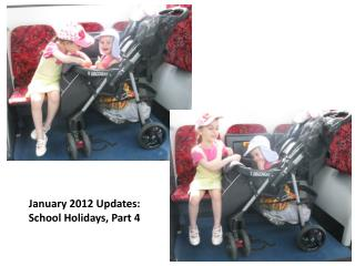 January 2012  Updates:  School Holidays, Part 4