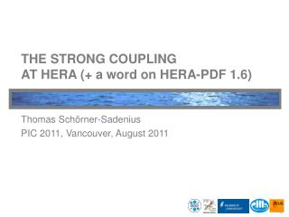 THE STRONG COUPLING  AT HERA (+ a word on HERA-PDF 1.6)