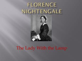 FLORENCE NIGHTENGALE