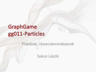 GraphGame gg0 1 1-Particles