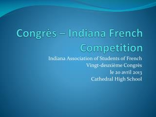 Congrès  – Indiana French Competition